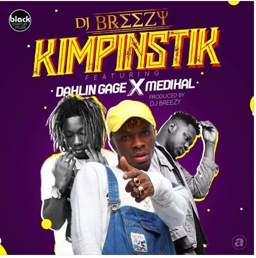 DJ Breezy – Kimpinstik ft. Medikal x Gage (Prod. by DJ Breezy)