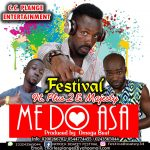 Festival ft Plus 2 & Majesty – Medo Asa (Prod. By Omega Beat)