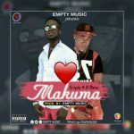 Empty Ft. B Bless – Makuma (Prod. By Empty Music)