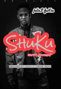 Julius Fakta – Shuku ( Happy Yourself ) Prod. By Fakta x Jusino Beatz