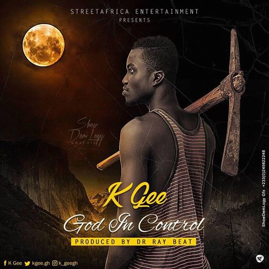 K Gee – God In Control (Prod. By Dr. Ray Beat)