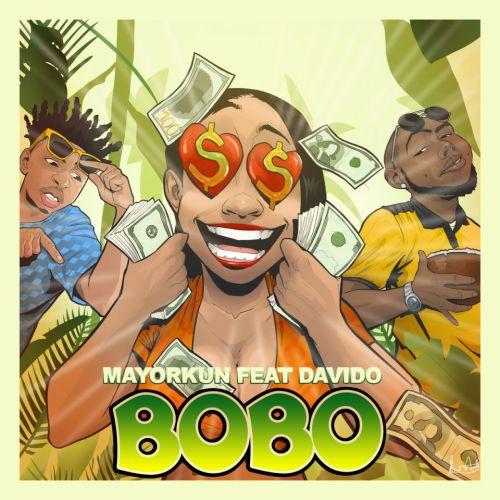 Mayorkun ft. Davido – Bobo (Prod. by Killertunes)