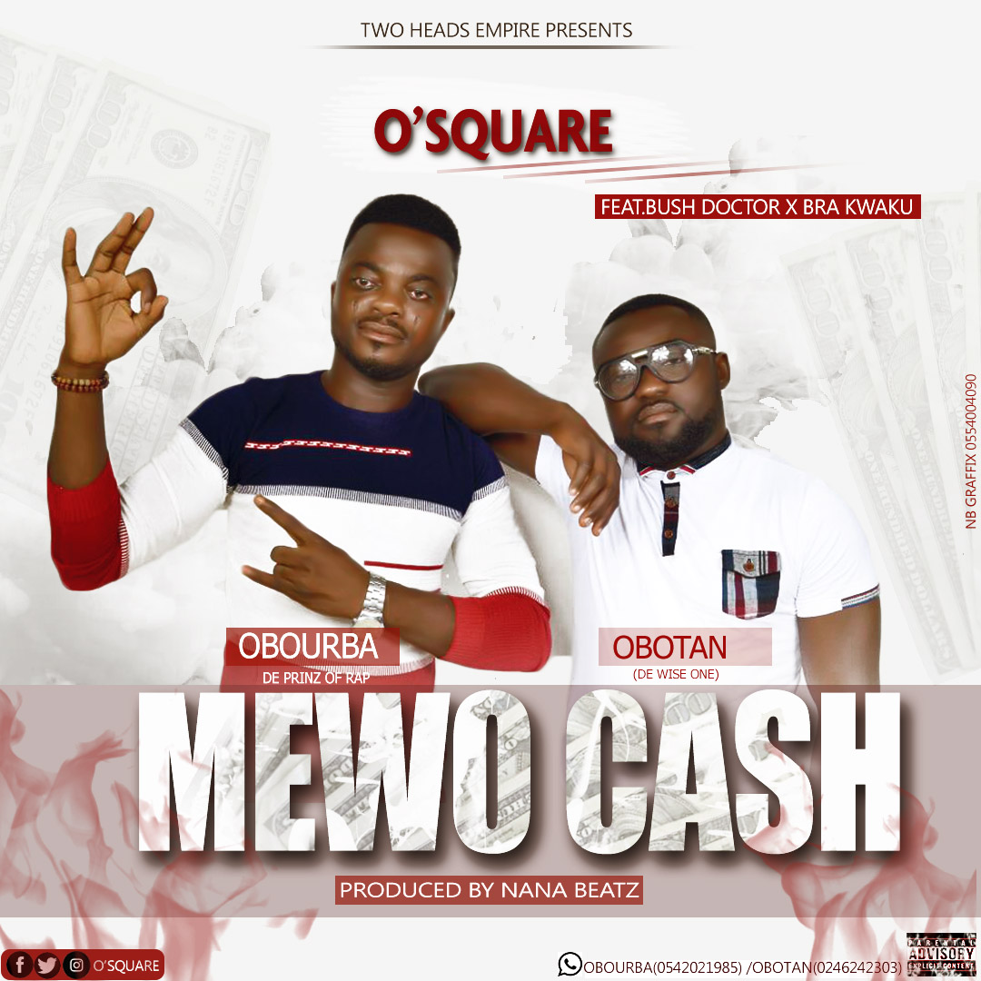 O'Square - Mewo Cash Ft Bush Doctor x Bra.Kwaku (Prod. Nana Beatz)