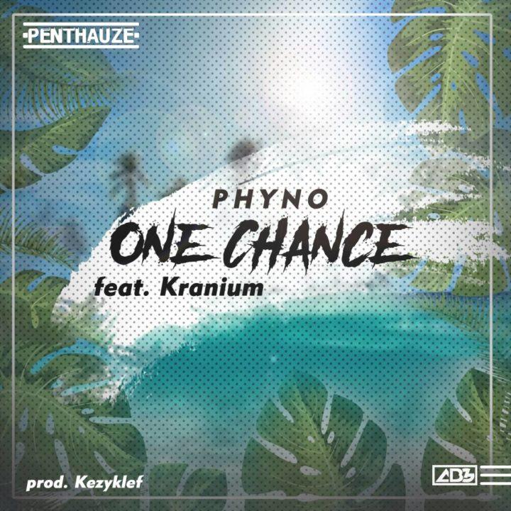 Phyno ft Kranium – One Chance (Prod. by Kezyklef)