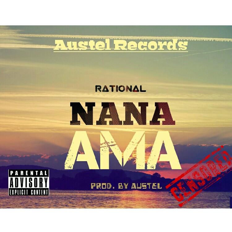 Rational - Nana Ama(Prod. By Austel)