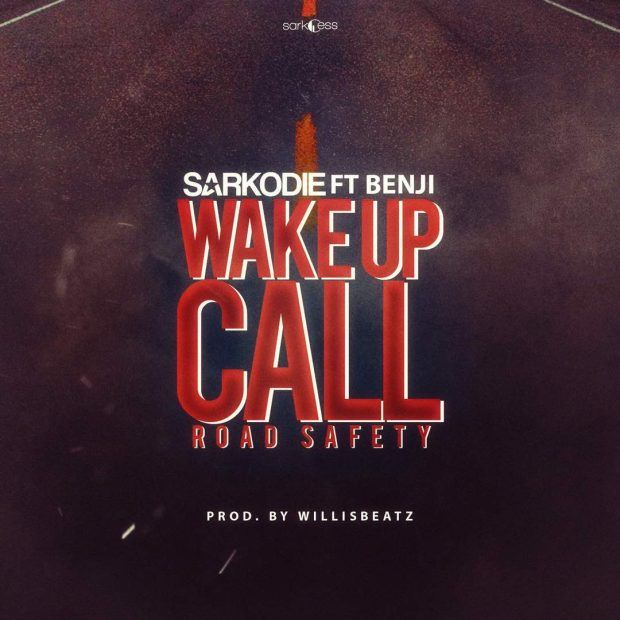 Sarkodie – Wake Up Call (Road Saftey) ft. Benji (Prod. by Willis Beatz)