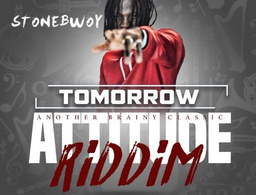 LYRICS: Stonebwoy – Tomorrow (Attitude Riddim) (Prod. by Brainy Beatz)