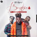 Tee Rhyme – Bentua Ft Cabum x Yaa Pono (Prod by Qhola Beatz)