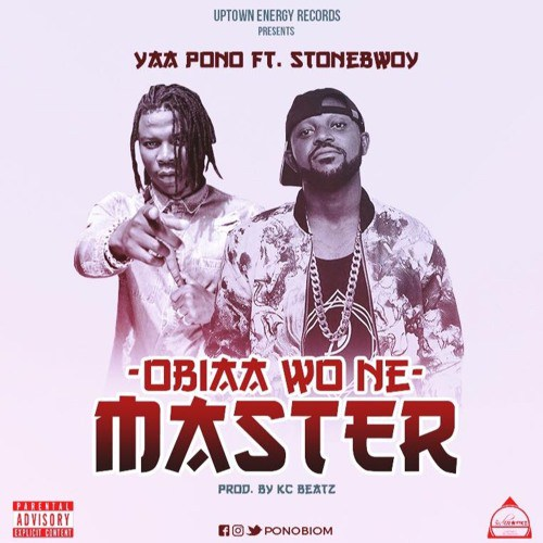 Yaa Pono - Obia Wone Master ft. StoneBwoy (Prod. by KC Beat)