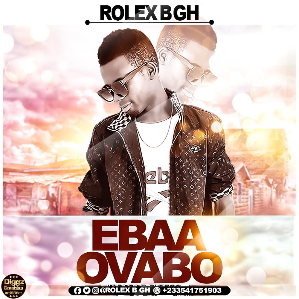 Rolex B Gh - Ebaa Ovabo (Prod.by Eyoh Soundboy)