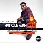 Article Wan – Faya Burn Dem (Prod by Article Wan)