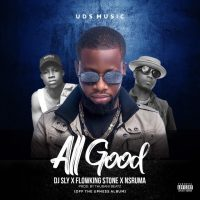 DJ SLY ALL GOOD 200x200 - DJ Sly ft Flowking Stone x Nsruma - All Good (Prod. by ThubaniMuzik)