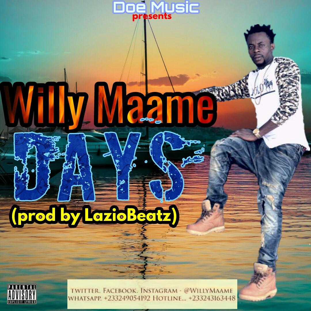 Willy Maame – Days (Prod. By Laziobeatz)