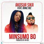 Akosua Sika – Minsumo Bo Ft. Ramz Nic (Prod. By Kin Dee)