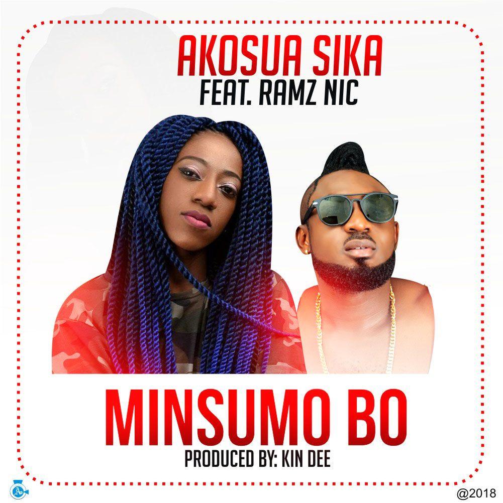 Akosua Sika - Minsumo Bo Ft. Ramz Nic (Prod. By Kin Dee)