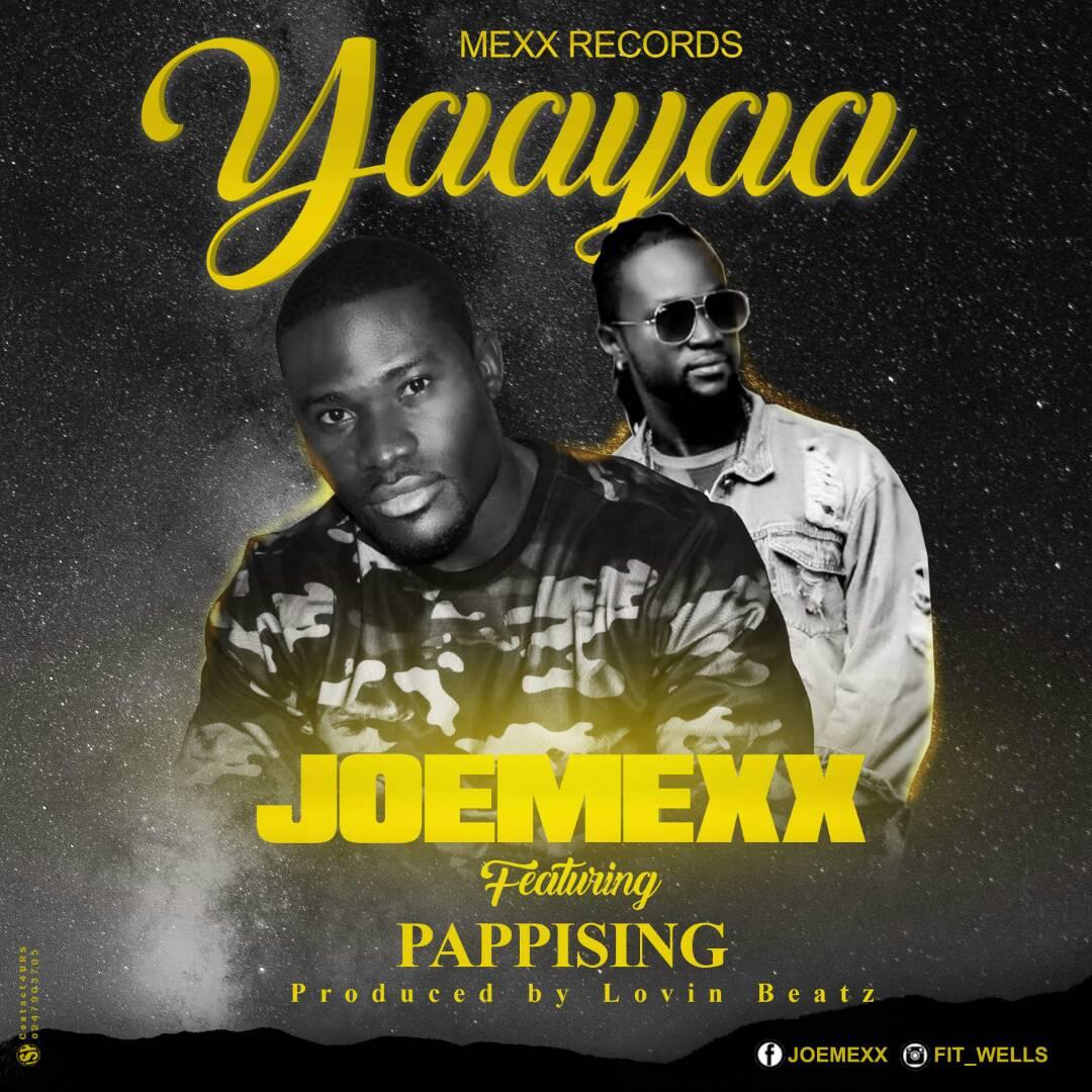 Joemexx Ft. Paapi – YaaYaa (Prod By Lavnmix)