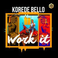 Korede Bello Work It 200x200 - Korede Bello – Work It