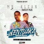 Mr.Klean ft. Qweccy Plus –  Wantua Ka (Prod. By Eka One)
