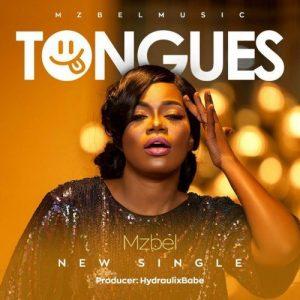 Mzbel – Tongues (Prod By Hydraulix Fonye)