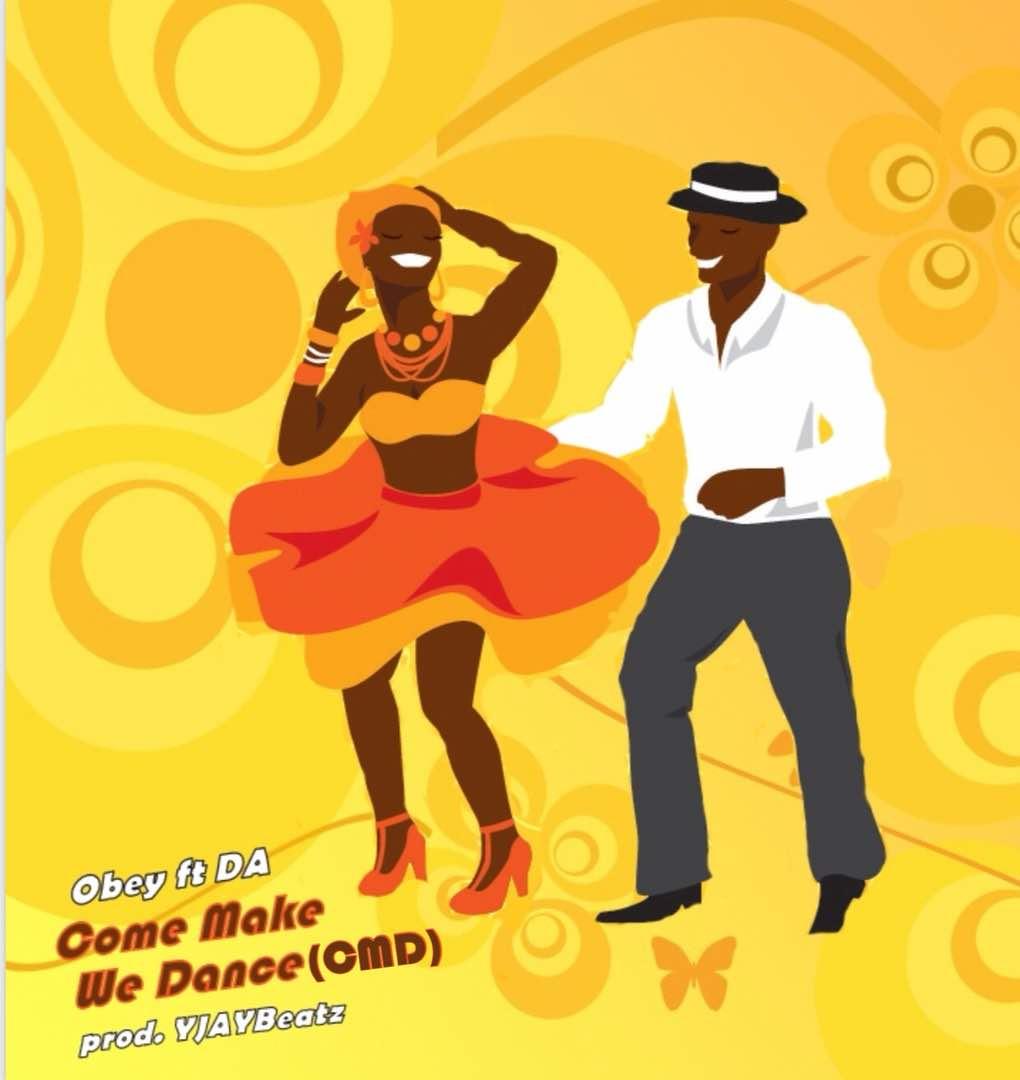 Obey ft DA – Let's Dance (Prod by YJayBeatz)