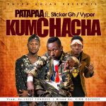 Patapaa – Kumchacha (Feat Sticker X Vyper) (Prod By King Odyssey)