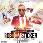 Pope Skinny – Obinim Sticker ft Captain Planet & Trigmatic (Prod. by Beatboss Tims)