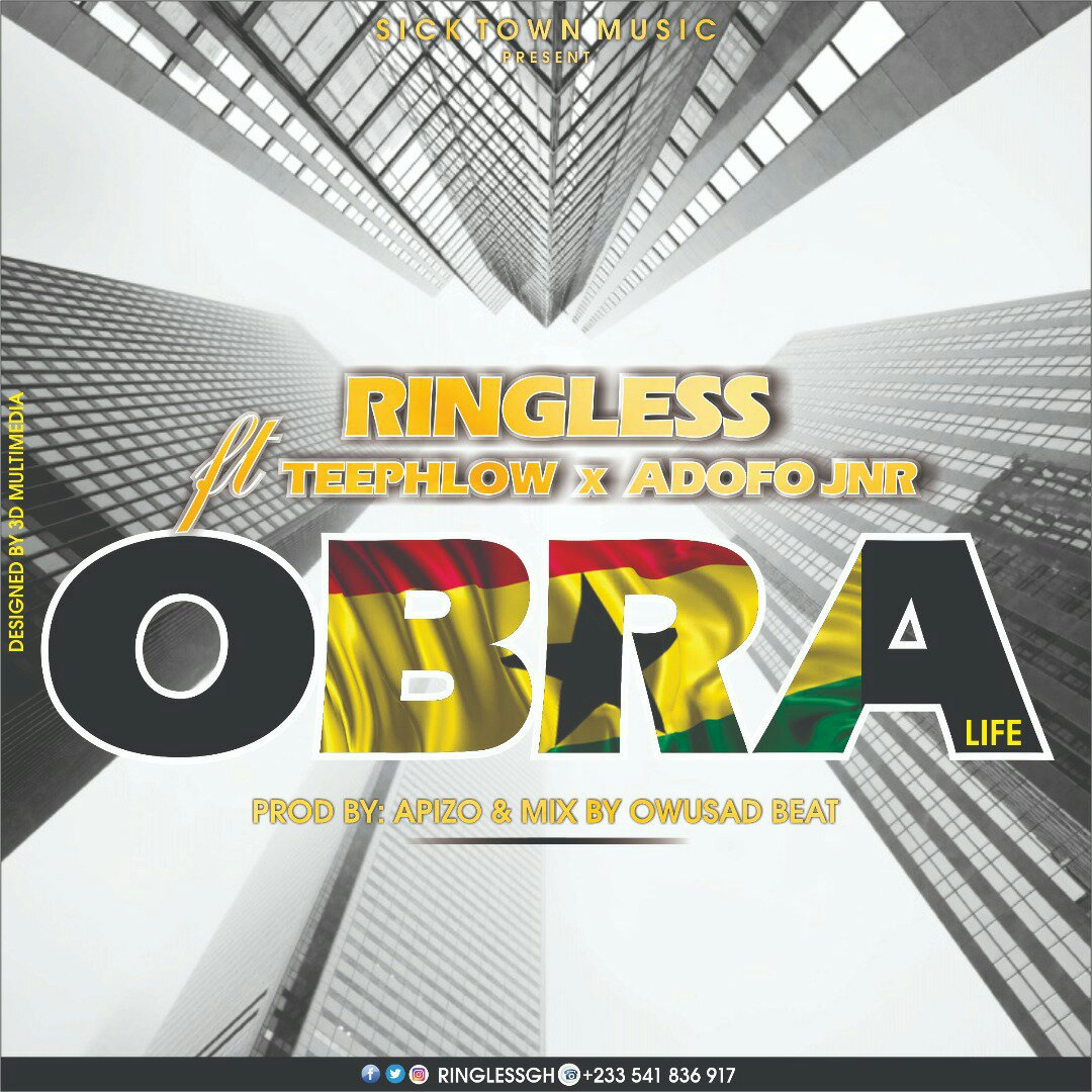 Ringless ft Teephlow X Adofo Jnr – Obra (Life) (Prod. By Apizo & Mixed By Owusad Beat)