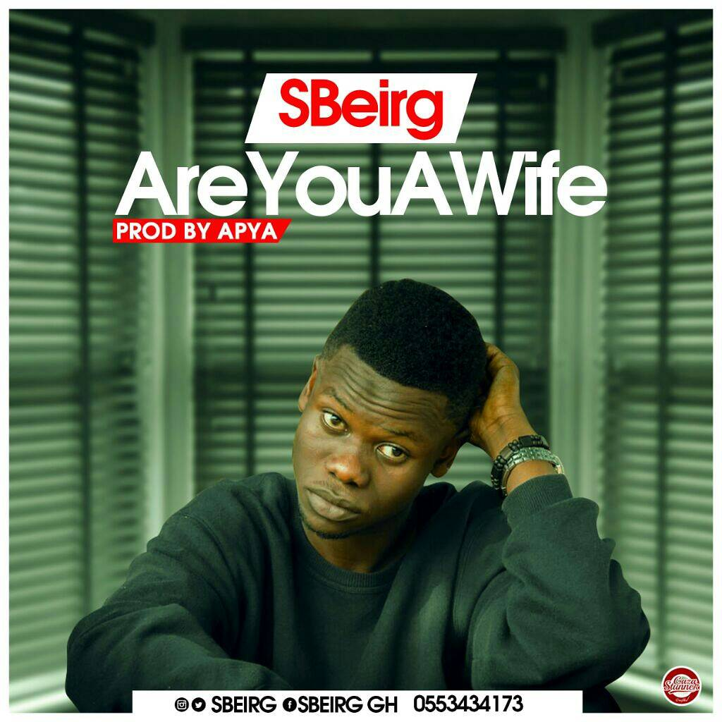 SBeirg – Are You A Wife (Prod By Apya)