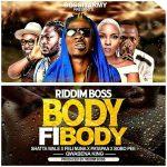 Shatta Wale x Patapaa x Feli Nuna x Qwabena King x Riddim Boss x Bobo Pee – Body Fi Body (Prod. by Riddim Boss)