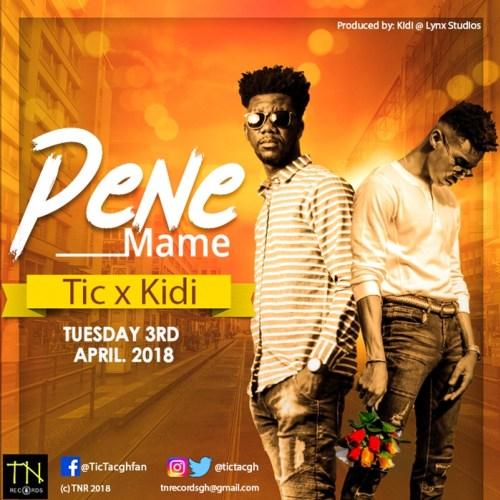 Tic feat. Kidi – Pene Mame (Prod. by Kidi)