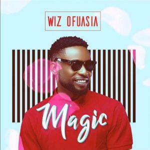 Wizboyy (Wiz Ofuasia) – Magic