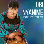 Patience Nyarko feat. Brother Sammy – Obi Nyanime
