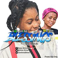 Ama Shine – Blessings ft. Merline Prod. By Comahbeats 200x200 - Ama Shine – Blessings ft. Merline (Prod. By Comahbeats)