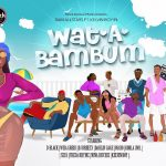 BAM Allstars Ft Kelvyn Boy – Wat A Bam Bum (Prod By DJ Breezy) Audio + video