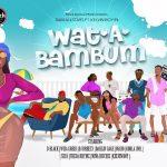 BAM Allstars Ft Kelvyn Boy – Wat A Bam Bum (Prod By DJ Breezy) Audio + video
