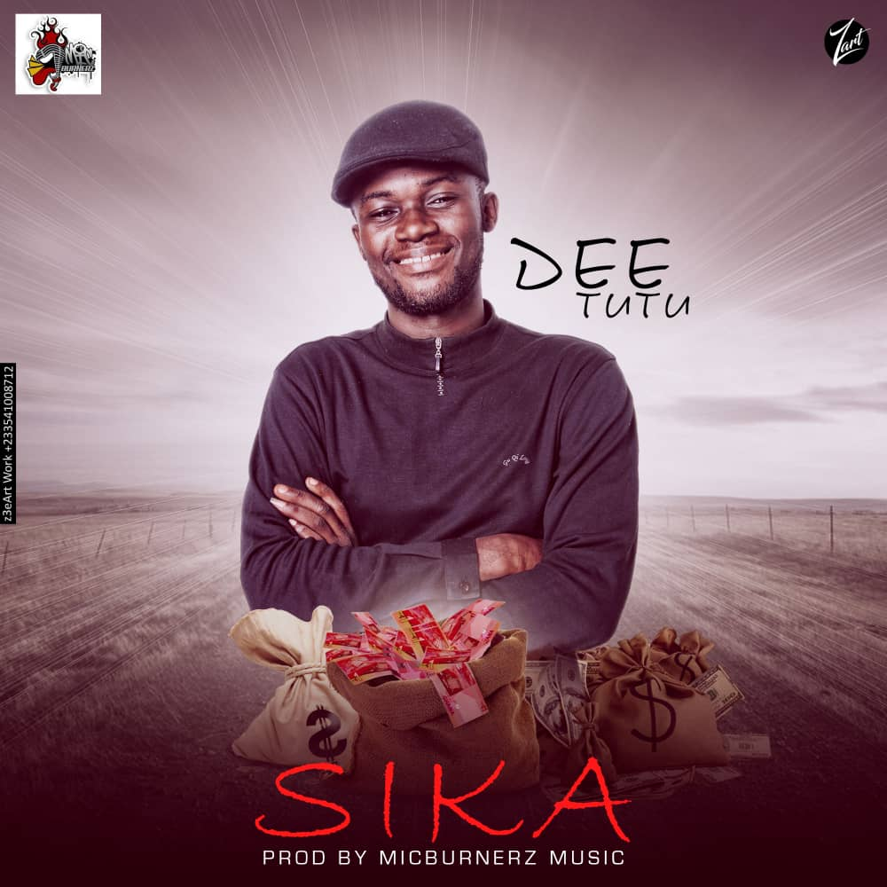 Dee Tutu – Sika (Prod.by MicBurnerz Music) Audio + Video