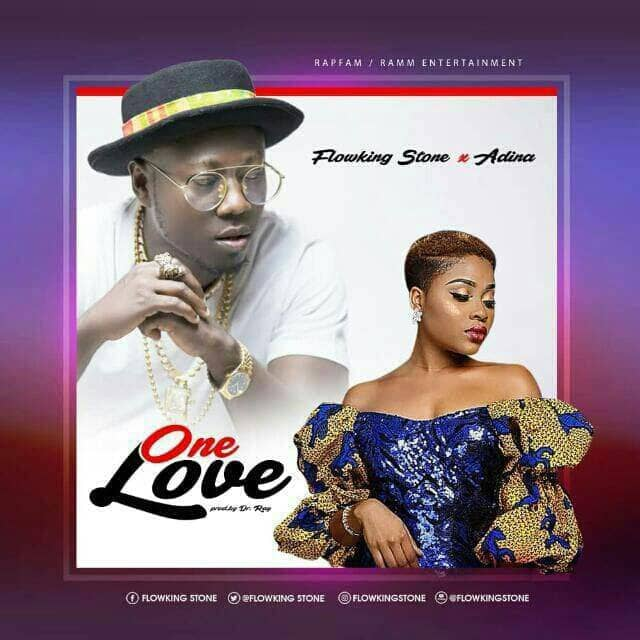 Flowking Stone Ft Adina – One Love Prod By Dr Ray - Flowking Stone Ft Adina – One Love (Prod By Dr Ray)