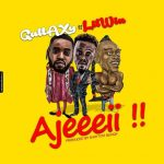 Gallaxy Ft LilWin – Ajeeeii (Prod By Shottoh Blinqx)
