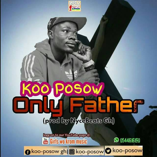 Koposow - Only Father (Prod. By NyceBeatGh)
