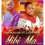 Thomas OB Feat. Lady Ann – Yibi Ma