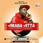 Koo Posow – Araba Ataa Feat. Skyface (Prod. By Anyemi Beat)