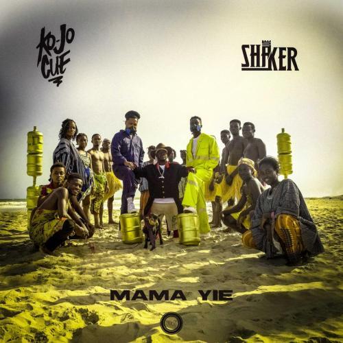 Ko-Jo Cue x Shaker – Mama Yie