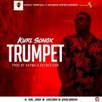 Kurl Songx – Trumpet (Prod. by Kaywa & DatBeatGod)