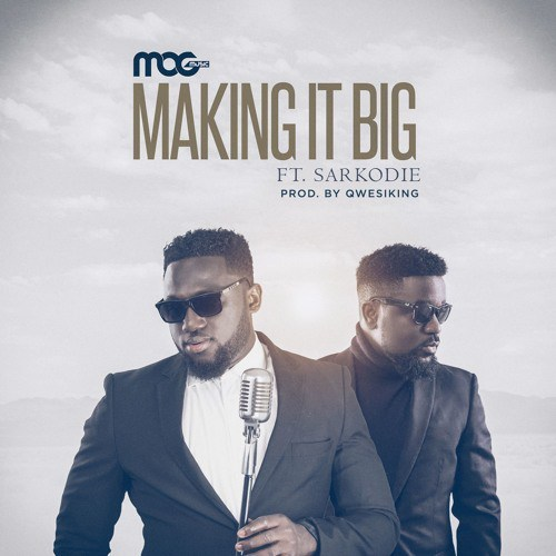 M.O.G. Music feat. Sarkodie – Making It Big Prod. by Qwesi King - M.O.G. Music feat. Sarkodie – Making It Big (Prod. by Qwesi King)