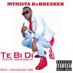 Mynista DeBreaker – Te Bi Di (Prod.By Joekolebeatz)