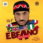 Mr. P (Peter Psquare) – Ebeano (Internationally)