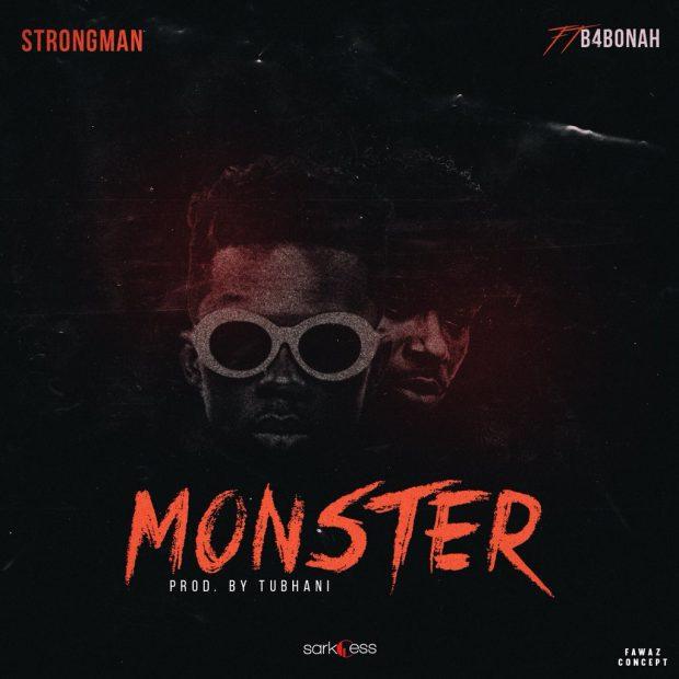 Strongman – Monster ft. B4Bonah (Prod. by Tubhani)