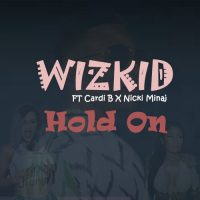 Wizkid feat. Cardi B Nicki Minaj – Hold On 200x200 - Wizkid Ft Cardi B & Nicki Minaj – Hold On
