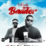 D-Black ft Kuame Eugene – Badder (Prod. by Kuami Eugene)