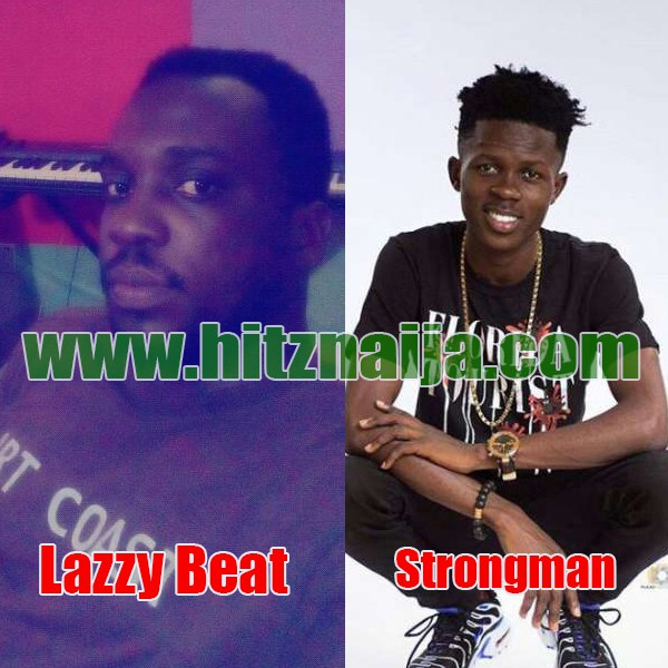 I Have No Beef With Strongman – LazzyBeat